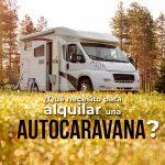 ¿Qué necesito para alquilar una autocaravana?